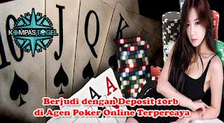 Berjudi dengan Deposit 10rb di Agen Poker Online Terpercaya