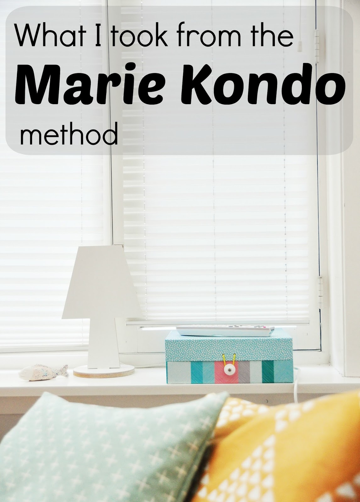 Jennifer S Little World Blog Parenting Craft And Travel Working Out My Own Interpretation Of Marie Kondo S Method