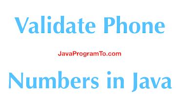 How To Validate Phone Numbers in Java (Regular Expression + Google libphonenumber)