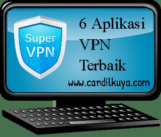 6 Aplikasi VPN Terbaik Buat Akses Internet