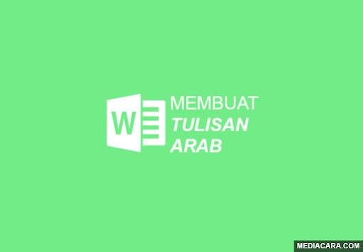Cara membuat, menulis, mengetik tulisan arab di Microsoft Word