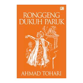 Sinopsis Trilogi Ronggeng Dukuh Paruk , Novel Ahmad Tohari yang Menyentuh (2003)