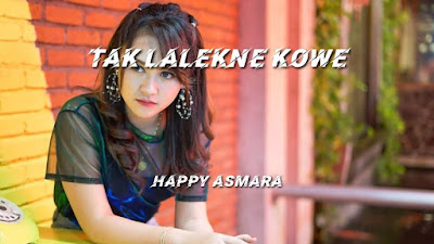 Download Lagu Mp3 Happy Asmara – Tak Lalekne Kowe