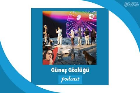 Güneş Gözlüğü Podcast