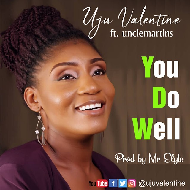 Music: You do well by Uju Valentine