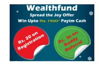 (Paused) WealthFund - Get Rs.20 PayTM cash on Sign up + Refer and Earn Rs.20 upto Rs.1800