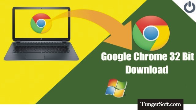 Google Chrome 32 Bit Free Download