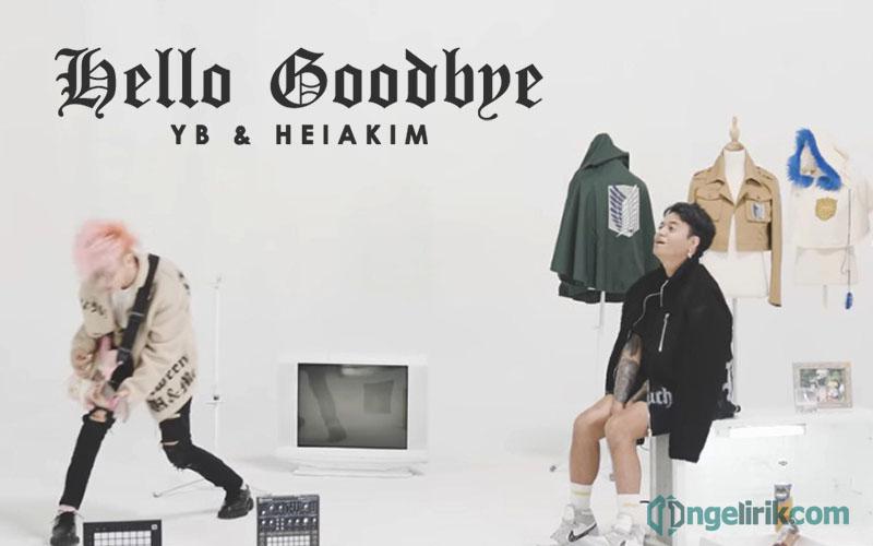 lirik hello goodbye terjemahan yb & heiakim