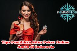 Tips Pemilihan Situs Poker Online Aman di Indonesia
