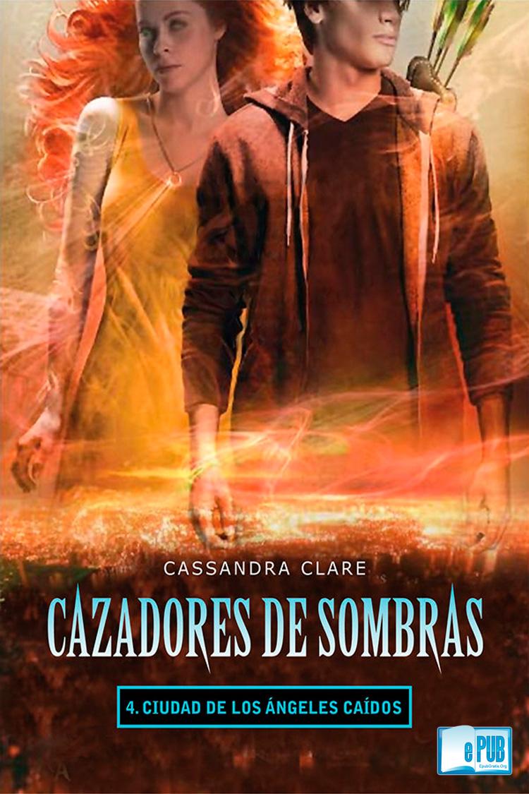 Ciudad de los ángeles caídos – Cassandra Clare