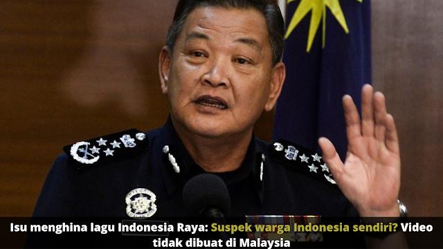 MENGHINA LAGU KEBANGSAAN INDONESIA: PELAKU BUKAN DARI MALAYSIA
