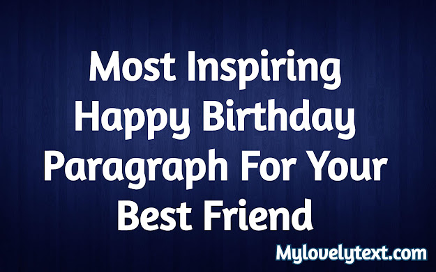 Most Inspiring Happy Birthday Paragraph For Your Best Friend