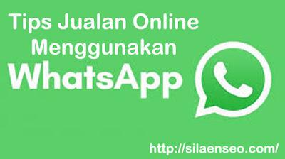 12 Kiat Sukses Jualan Online Via Whatsapp
