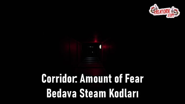 Corridor: Amount of Fear - Bedava Steam Kodları