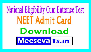 National Eligibility Cum Entrance Test NEET Admit Card Download 2017