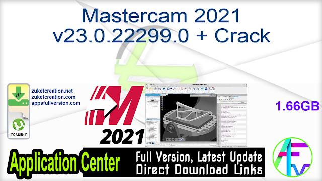 Mastercam 2021 v23.0.22299.0 + Crack