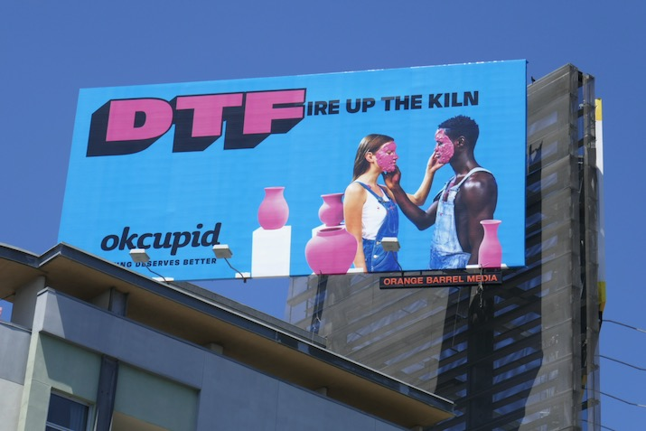 DTFire up the kiln OkCupid billboard