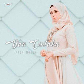 Fatin Husna - Dan Cintaku Mp3