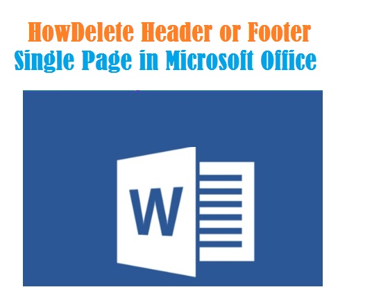 Delete Header or Footer Single Page in Microsoft Office Word