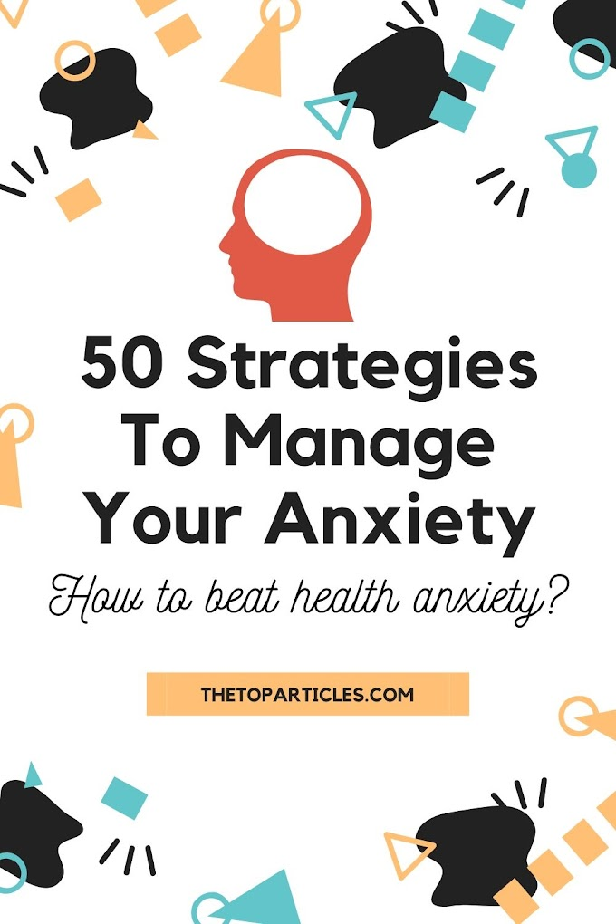 50 Strategies To Manage Anxiety