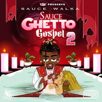 Sauce Walka - Sauce Ghetto Gospel 2 (2019) - Album Download, Itunes Cover, Official Cover, Album CD Cover Art, Tracklist, 320KBPS, Zip album