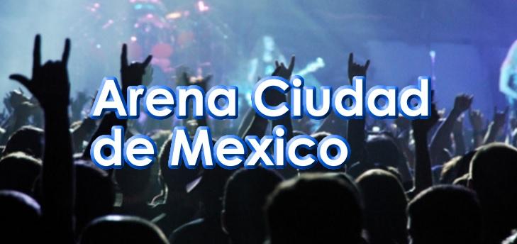 Arena Ciudad de Mexico eventos