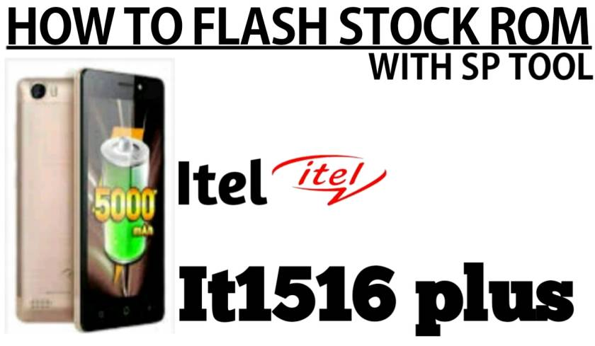 How To Flash Stock Rom Itel1516 Plus With Sp Tool