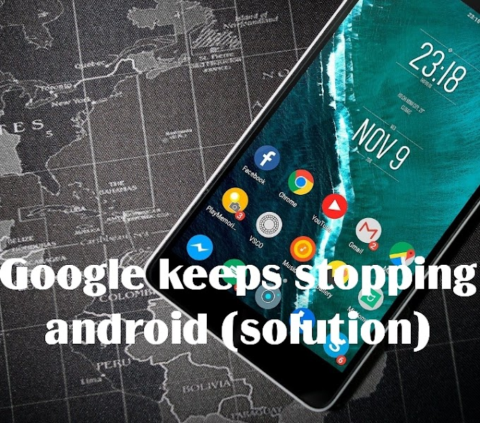Google keeps stopping android (solution)