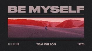 Be Myself Lyrics - Tom Wilson