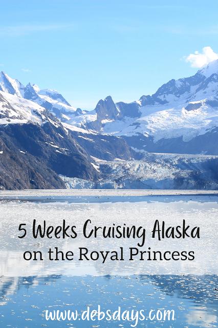 5 weeks cruising Alaska on the Royal Princess cruise ship