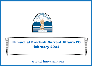Himachal Pradesh Current Affairs 26 february 2021