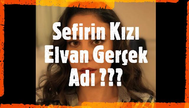 , Sefirin Kızı Dizisi Elvan Kim?  (Hivda Zizan Alp)