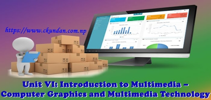 Unit VI: Introduction to Multimedia – Computer Graphics and Multimedia Technology