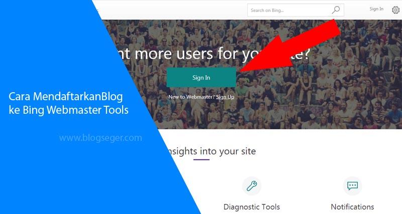Cara Mendaftarkan Blog ke Bing Webmaster Tools