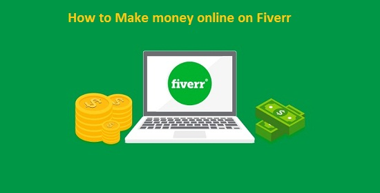 How to Make money online on Fiverr Complete Guide