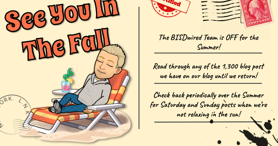 Final 18/19 School Year Post:  See You In The Fall! - @BISDwiredTeam