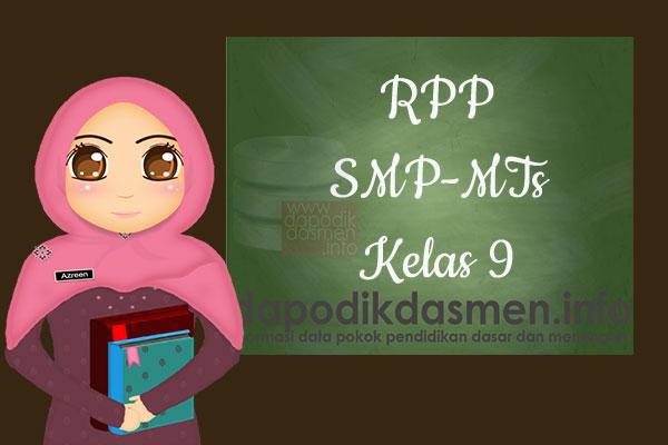 RPP K13 SMP/MTs Kelas 9 Semester 1 Lengkap Semua Mata Pelajaran, Download RPP Kurikulum 2013 SMP-MTs Kelas 9 Revisi Terbaru Semester 1, RPP Silabus Kelas 9 Semester 1