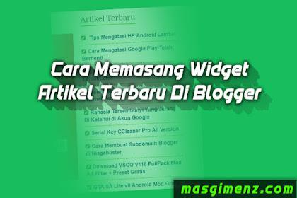 Cara Memasang Widget Artikel Terbaru Di Blogger Ringan dan Simpel