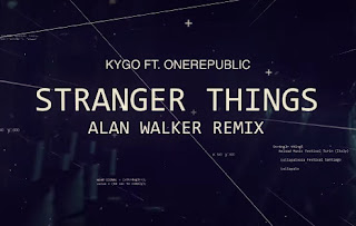 ♪ Stranger Things ♪ Kygo ft OneRepublic [Alan Walker Remix]