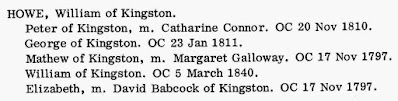 William D. Reid, The Loyalists in Ontario: The Sons and Daughters of the American Loyalists of Upper Canada, ( Lambertville , New Jersey: Hunterdon House, 1973), p.157, HOWE, William of Kingston; digital images, Ancestry (https://www.ancestry.ca/search/collections/49231/: accessed 18 May 2020).