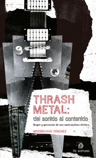 #Reseña: Thrash Metal: Del Sonido Al Contenido