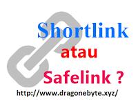 Perbedaan Shortlink dan Safelink