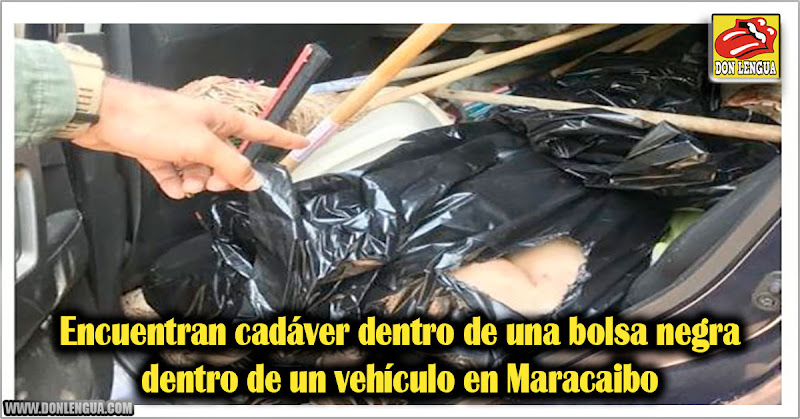 Encuentran cadáver dentro de una bolsa negra en un vehículo en Maracaibo