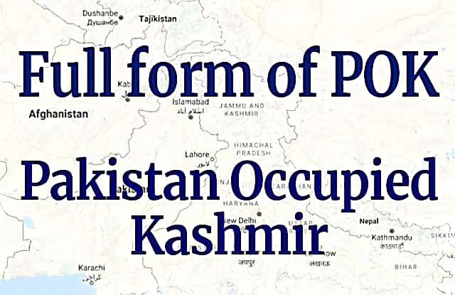 Full form of POK - Pakistan Occupied Kashmir