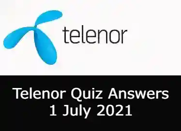 1 July Telenor Answers Today | Telenor Quiz Today 1 July 2021