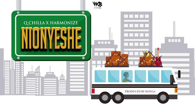 Q chilla Ft. Harmonize - Nionyeshe