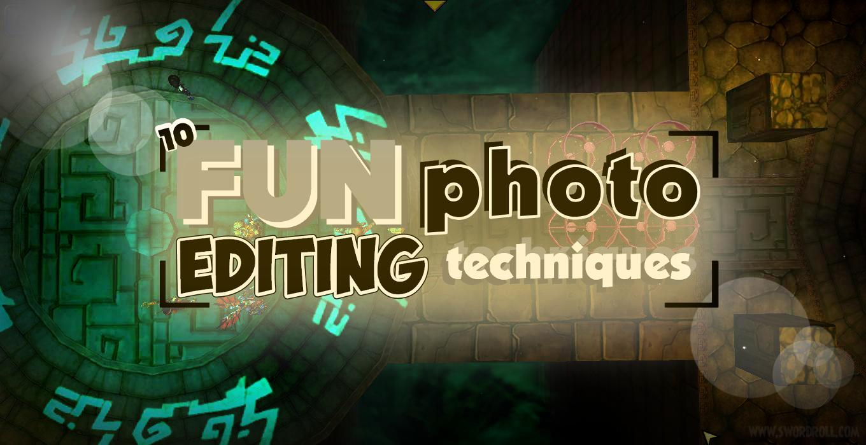 10 Fun Photo Editing Techniques | Swordroll's Blog ...