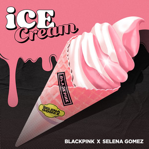 Baixar Musica Ice Cream - BLACKPINK ft. Selena Gomez Mp3