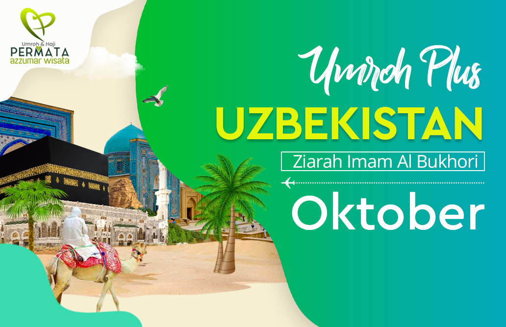 Promo Paket Umroh plus uzbekistan Biaya Murah Jadwal Bulan Oktober 2020