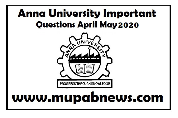 Anna University important questions April May 2020 : In this page Mupab Team provides Anna University Important Questions 2020 April may June for current even semester (2nd 4th 6th 8th) B.E/B.Tech/M.B.A/M.C.A students.  Hence students can make use of this page by downloading the Most repeatedly asked part a & b peculiar important Question papers april may 2020 in terms of Pdf format. we also provides the Unique questions for all subjects to arrear students (1st 3rd 5th 7th) for Auto Aero EEE ECE EI Mech and IT department papers for April/May 2020.